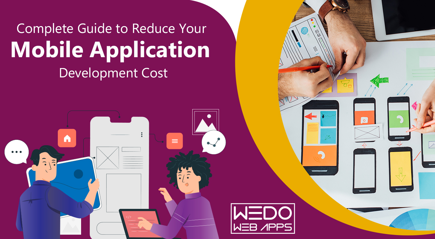 Complete Guide to Reduce Your Mobile Application Development Cost